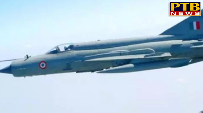 PTB Big Accident News rajasthan indian air force plane mig-21 crashed in bikaner pilot ejected