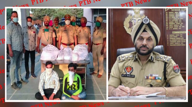 commissionerate police arrest two ludhiana residents seize 27000 intoxicant tablets and capsules anti drug drive would continue till jalandhar becomes drug free Gurpreet singh bhullar Jalandhar Punjab