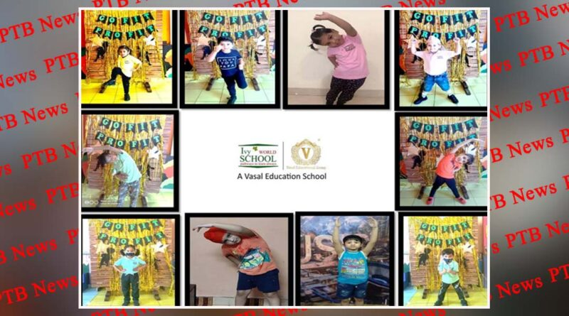 """Ivy World School of Vasal Educational Society, organized """"GO FIT PRO FIT """"Competition"""